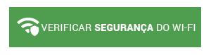 BOTAO_PT_VERIFICAR SEGURANÇA DO WI-FI