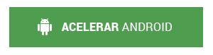 BOTAO_PT_Acelerar_Android