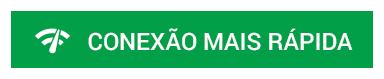 BOTAO_PT_-CONEXÃO-MAIS-RÁPIDA