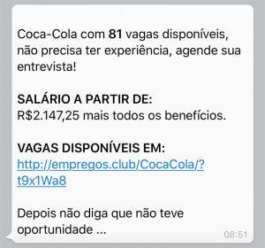O usuário recebe uma mensagem pelo WhatsApp, ou qualquer outra rede social, oferecendo emprego na famosa marca de refrigerantes.