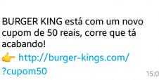Alerta! Hackers criam falso cupom do Burger King e enganam mais de 1.3 milhões de brasileiros