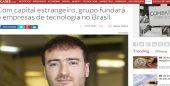 Com capital estrangeiro, grupo fundará 5 empresas de tecnologia no Brasil